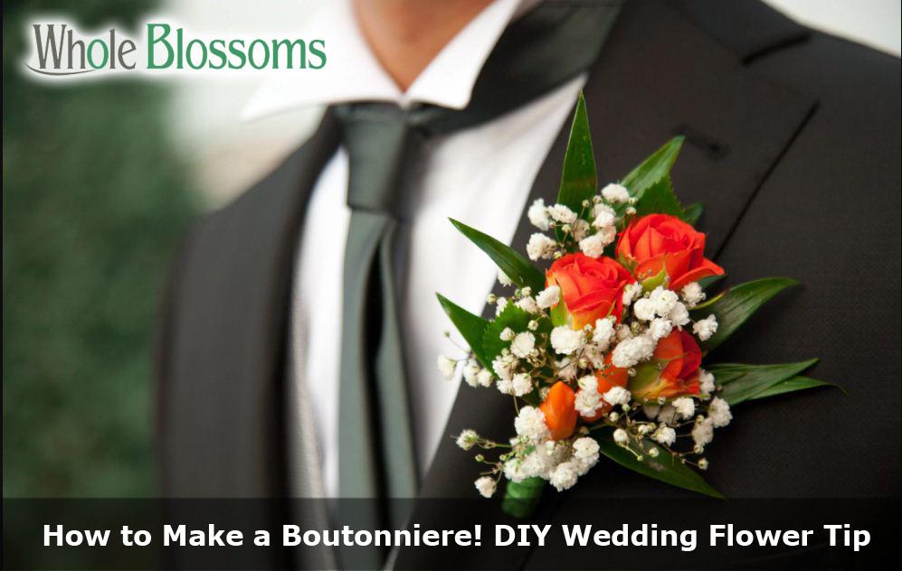 Floral Trends Diy Wedding Ideas Flower Tips: How To Make A Boutonniere! DIY Wedding Flower Tips