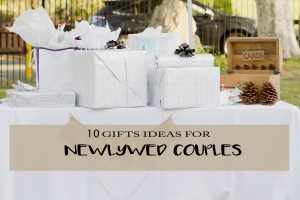10 Gift Ideas Newlywed Couples Will Love